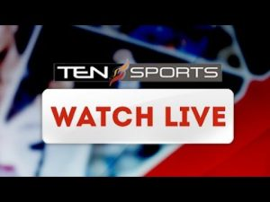 Ten Sports Live Match Stream